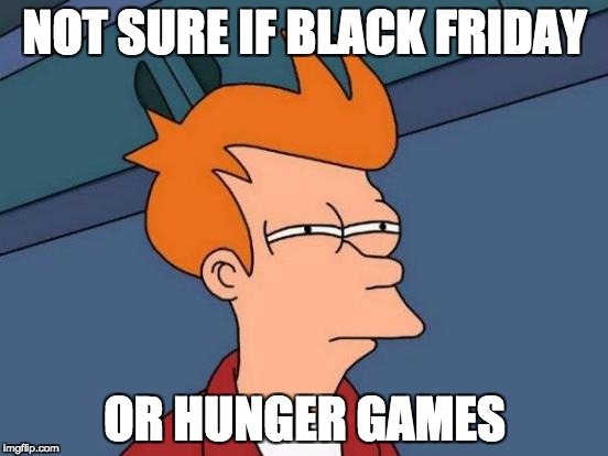 Not sure if Black Friday or Hunger Games