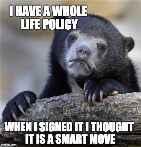 I have a whole life policy